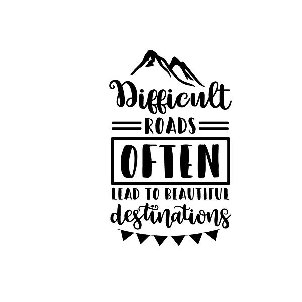 Difficult roads often lead  Png   Free Printable Sarcastic Quotes T- Shirt Design in Png