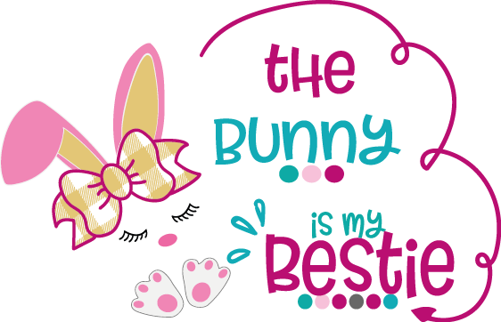 The Bunny Is My Bestie   Happy Easter and Bunny Quotes & Signs for Silhouette