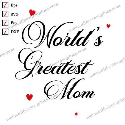 World's Greatest Mom | Cool Sayings & Quotes Ready-to-Use T-shirt Design Cut fil