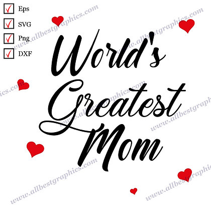 World's Greatest Mom   The Best Cool Sayings T-shirt Decor Ready-to-Use Cut file