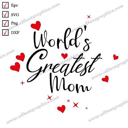 World's Greatest Mom   Best Cool Sayings T-shirt Template Vector Clip Art Cut fi