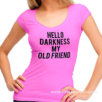 Hello derkness my old friend |  Slay and Silly T-shirt Quotes in Eps Svg Png Dxf