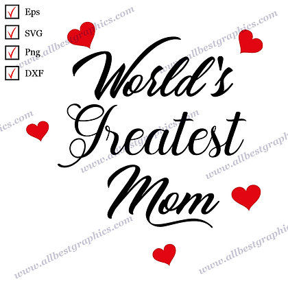 World's Greatest Mom | Cool Quotes Vector Graphics T-shirt Design Png Dxf SVG Ep