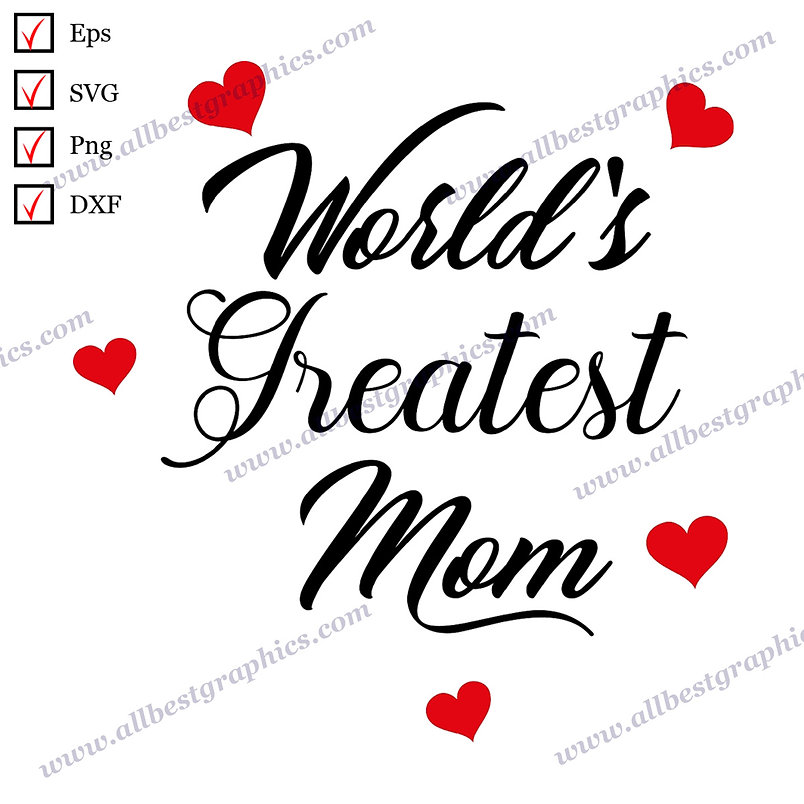 World's Greatest Mom | Cool Quotes Vector Graphics T-shirt Design Png Dxf SVG Eps