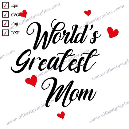 World's Greatest Mom | Cool Quotes Vector Clipart T-shirt Template SVG Png Eps D