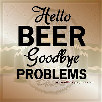 Hello beer goodbye | Funny QuotesCut files inEps Svg Dxf Png Pdf