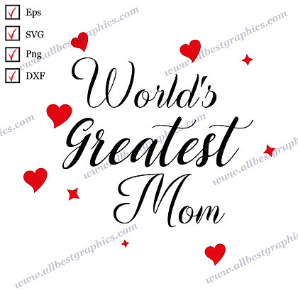 World's Greatest Mom | Funny Sayings T-shirt Design Vector Clip Art Dxf SVG Eps