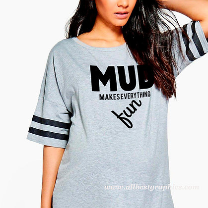 Mud makes every thing fun | Best T-Shirt QuotesCut files inSvg Dxf Eps