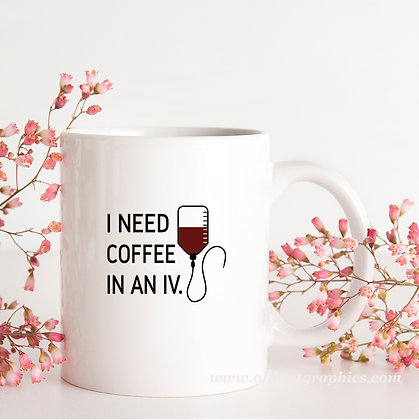 I Need Coffee in An Iv | Sassy Coffee Quotes Cut files in Eps Svg Dxf