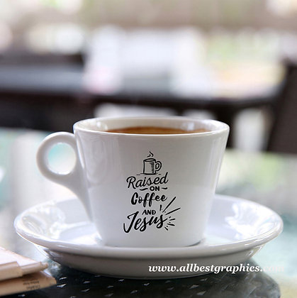 Raised on coffee and Jesus | Best Coffee QuotesCut files inEps Svg Dxf