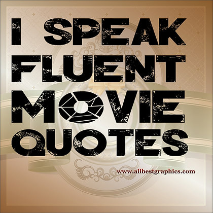 I speak fluent movie | Funny QuotesCut files inEps Svg Dxf Png Pdf