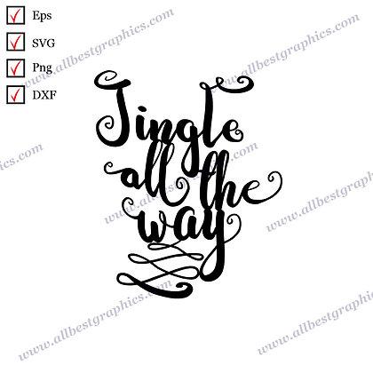 Jingle All the Way | Cool Sayings Vector Graphics Christmas Design SVG Dxf Png