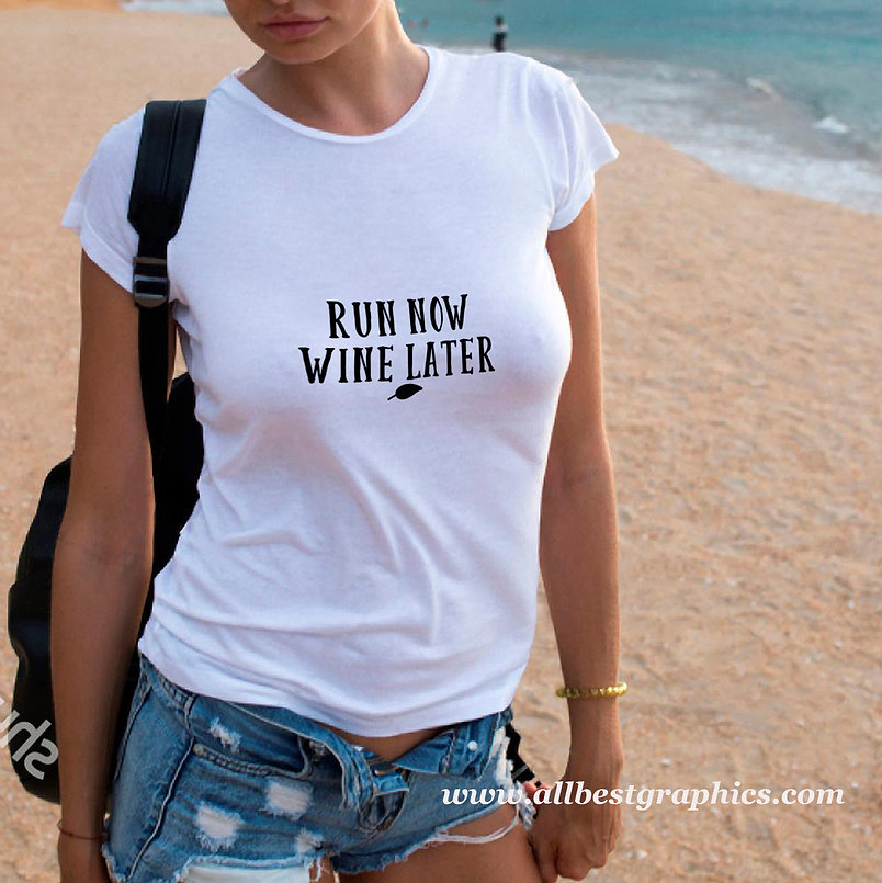 Run now wine later | Best T-Shirt QuotesCut files inEps Dxf Svg