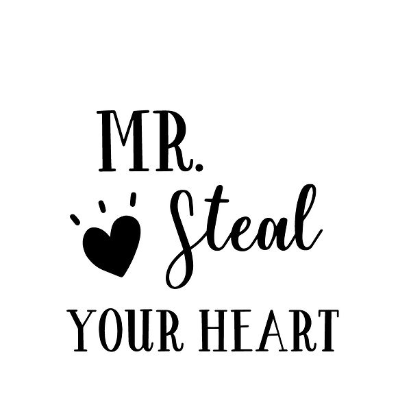 Mr steal your heart Png | Free Printable Slay & Silly Quotes T- Shirt Design in Png
