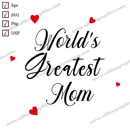 World's Greatest Mom | Cool Quotes T-shirt Decor Mother's Day Cut files for Cric