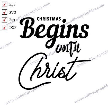 Christmas Begins With Christ | Funny Sayings Christmas TemplateCut files