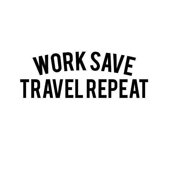 Work save travel repeat   Free download Printable Funny Quotes T- Shirt Design in Png