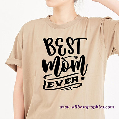 Best Mom Ever | Sassy Quotes & Signs Cut files in Dxf Eps Svg