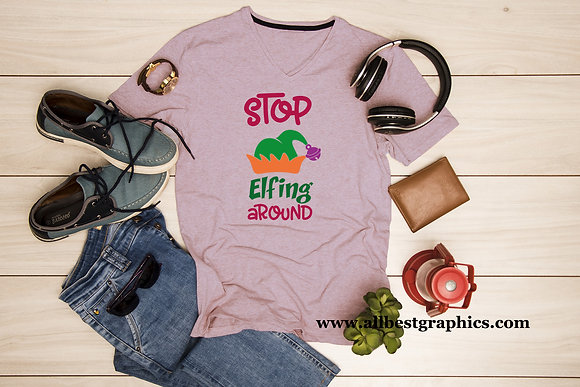 Stop Elfing around | T-Shirt Funny Saying Quotes Svg Eps Dxf