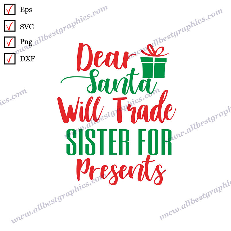 Dear Santa I will Trade Sister | Funny Quotes Christmas Template Hand-Lettering