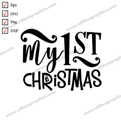 My First Christmas | Cool Quotes Christmas TemplateSVG Png Eps Dxf