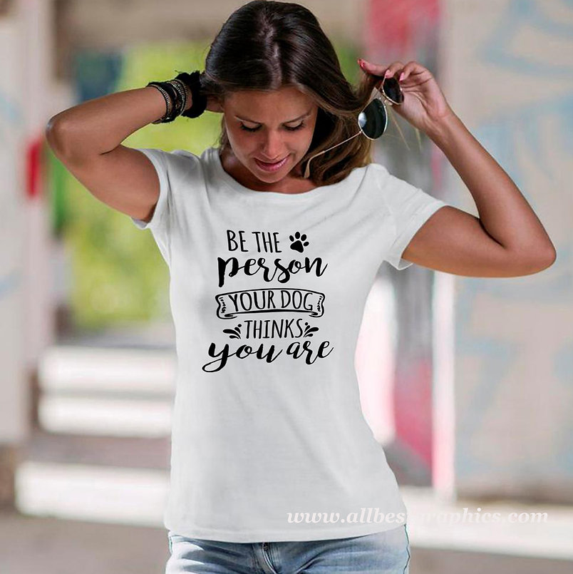 Be Person Your Dogs Thinks You Are   Funny Quotes & Signs about PetsCut files