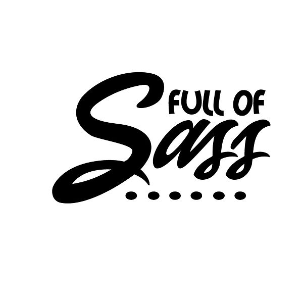 Full of sass Png | Free Printable Sassy Quotes T- Shirt Design in Png