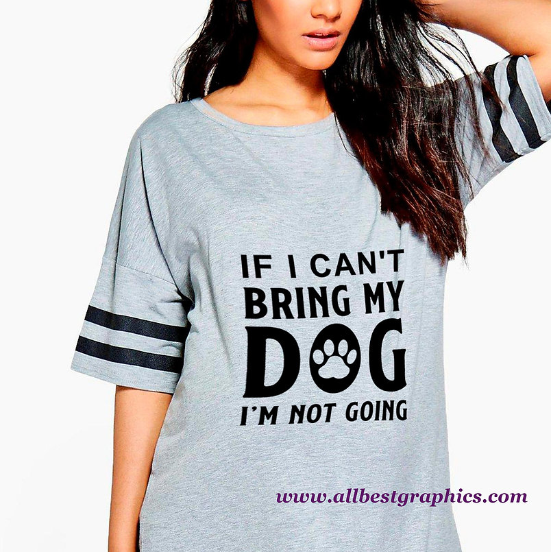 If I Can't Bring My Dog | Cool Quotes & Signs about Pets Cut files in Eps Svg