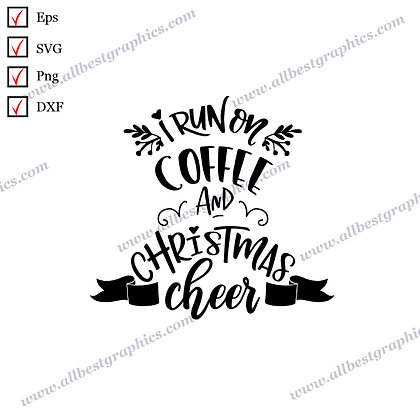 I Run On Coffee and Christmas | Best Cool Sayings Vector Graphics Christmas Deco