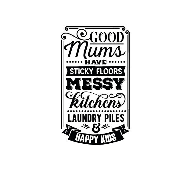 Good mums have sticky floors Png | Free download Iron on Transfer Sarcastic Quotes T- Shirt Design in Png