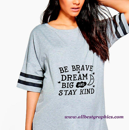 Be Brave Dream Big and  Stay Kind | Sarcastic Quotes & Signs in Eps Svg Png Dxf