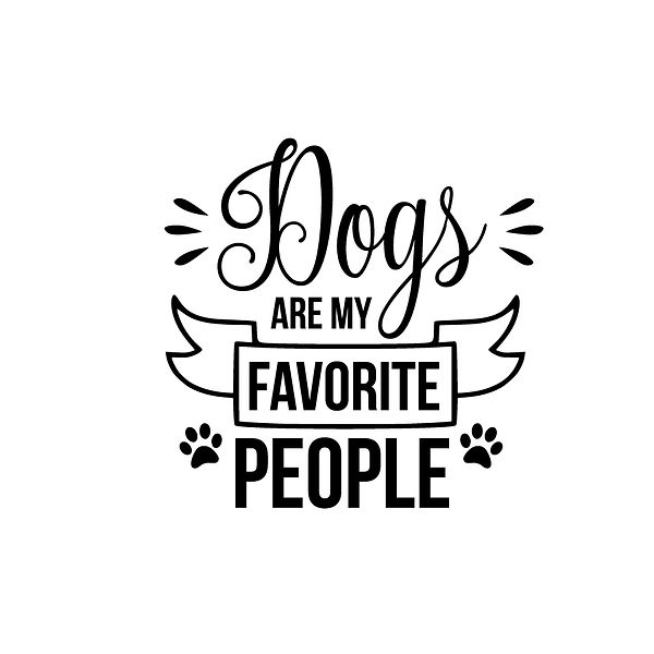 Dogs are my favorite people Png   Free download Printable Sassy Quotes T- Shirt Design in Png