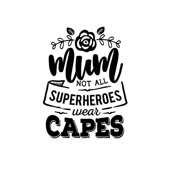 Mum not all superheroes  Png | Free download Iron on Transfer Sarcastic Quotes T- Shirt Design in Png