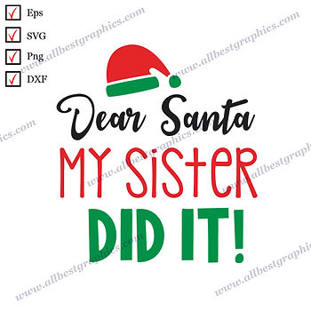 Dear Santa my Sister Did It | Cool Quotes Instant Download Christmas Decor Eps