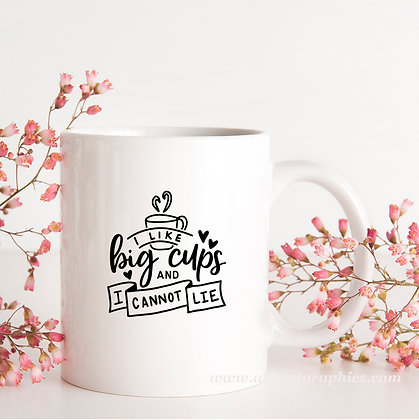 I Like Big Cups and I Cannot Lie | Brainy Coffee QuotesCut files inSvg Eps Dxf