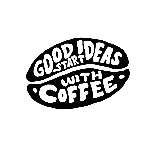 Good Ideas Start With Coffee   Free download Iron on Transfer Sassy Quotes T- Shirt Design in Png