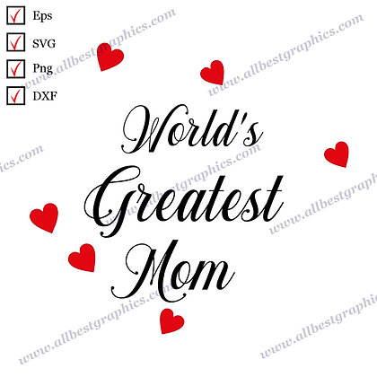 World's Greatest Mom | Funny Sayings T-shirt Design Instant Download Cut files