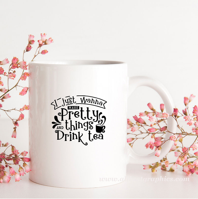 I Just Wanna Make Pretty Things   Cool Coffee QuotesCut files inEps Svg Dxf