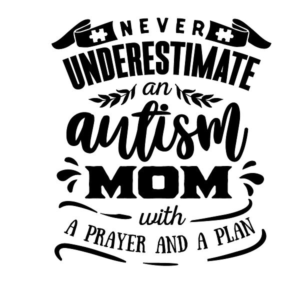 Never underestimate an autism mom    Png | Free Iron on Transfer Slay & Silly Quotes T- Shirt Design in Png