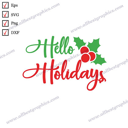 Hello Holidays   Best Funny Quotes Easy-to-Use Christmas Decor Cut files