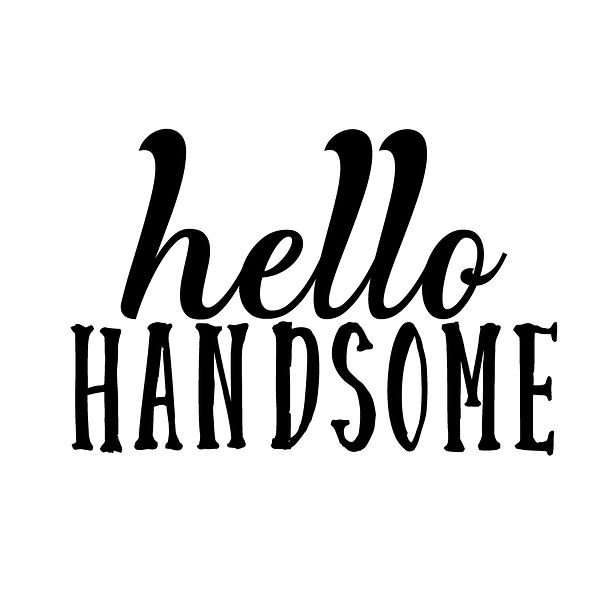 Hello handsome | Free download Iron on Transfer Cool Quotes T- Shirt Design in Png