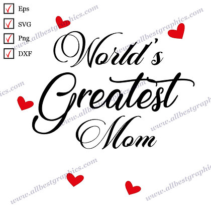 World's Greatest Mom | Funny Sayings Vector Clipart T-shirt Decor SVG Png Eps Dx