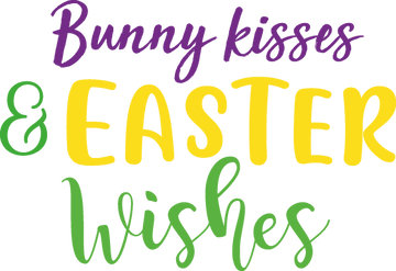 Bunny Kisses & Easter Wishes | Happy Easter and Bunny Quotes & Signs in Eps Svg