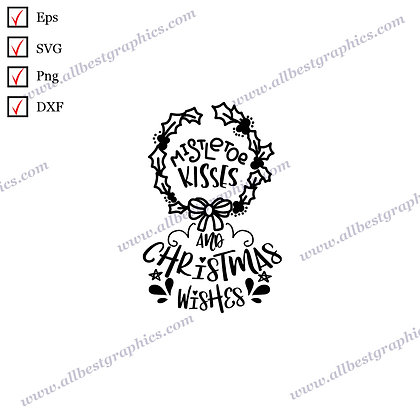 Mistletoe Kisses & Christmas | Best Funny Quotes Vector Graphics Christmas Decor