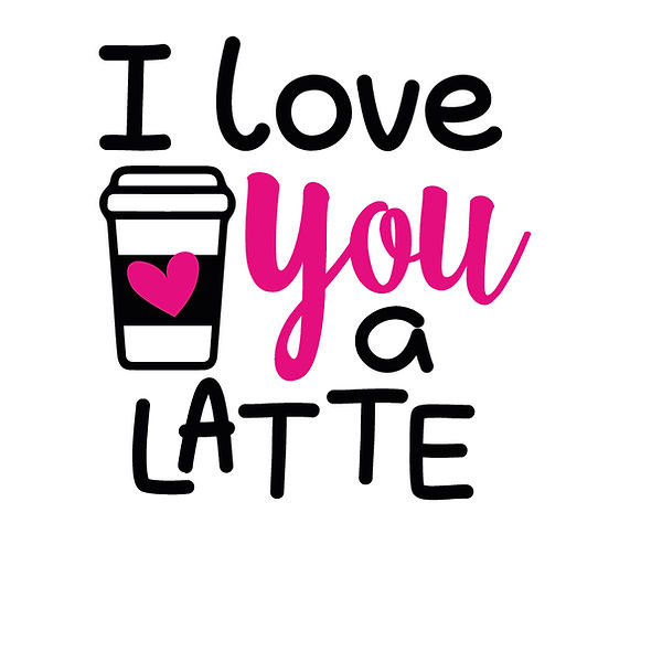 Love you a latte Png   Free download Iron on Transfer Sassy Quotes T- Shirt Design in Png