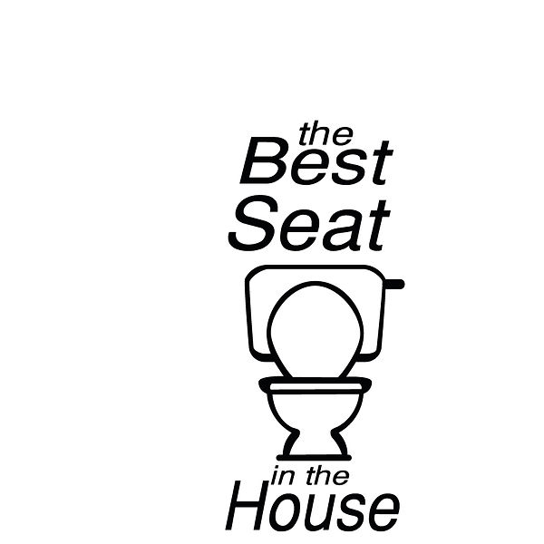 The best seat in the house Png | Free Printable Slay & Silly Quotes T- Shirt Design in Png