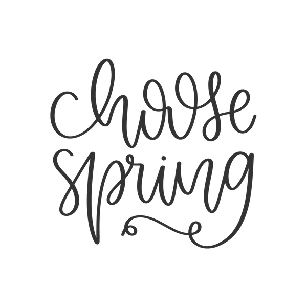 Choose_spring | Amazing Iron on Transfer Funny Quotes T- Shirt Design