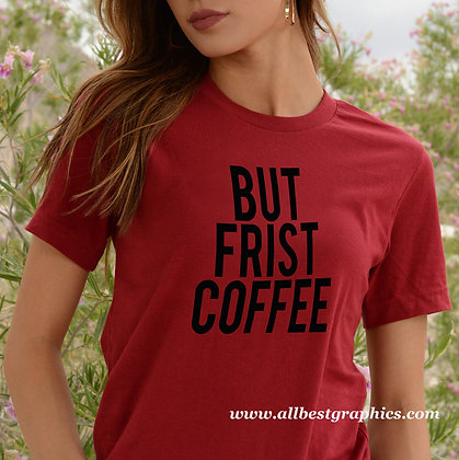 But first coffee_2   Sassy T-Shirt QuotesCut files inSvg Eps Dxf