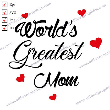 World's Greatest Mom   Funny Sayings Vector Clipart T-shirt Template Cut files
