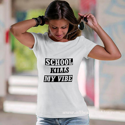 School kills my vibe | Brainy T-Shirt Quotes Cut files in Dxf Svg Eps